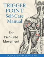Trigger Point Self-Care Manual: For Pain-Free Movement 1594770808 Book Cover