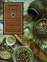The Book of Beads: A Practical and Inspirational Guide to Beads and Jewelry Making