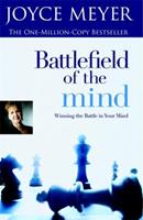 Battlefield of the Mind: Winning the Battle in Your Mind 0446691097 Book Cover