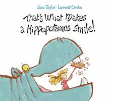 That's What Makes a Hippopotamus Smile 1847804551 Book Cover