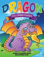 Dragon Coloring Pages (Jumbo Coloring Book - Breathing Fire!) 1634285379 Book Cover
