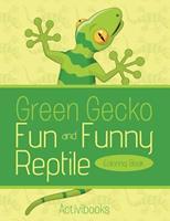 Green Gecko Fun and Funny Reptile Coloring Book 1683215788 Book Cover