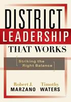 District Leadership That Works: Striking the Right Balance 1935249193 Book Cover