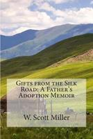 Gifts from the Silk Road: A Father's Adoption Memoir 1499627017 Book Cover