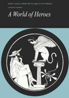 A World of Heroes: Selections from Homer, Herodotus and Sophocles 0521224624 Book Cover