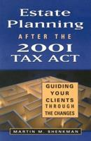 Estate Planning After the 2001 Tax Act: Guiding Your Clients Through the Changes (Bloomberg Professional Library) 1576601218 Book Cover