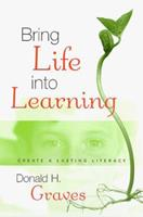 Bring Life Into Learning: Create a Lasting Literacy 0325001707 Book Cover