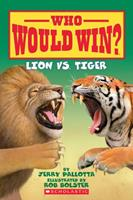 Who Would Win? Lion vs. Tiger 0545175712 Book Cover