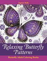 Relaxing Butterfly Patterns: Butterfly Adult Coloring Books 1683053141 Book Cover