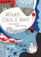 What Can I Be? 1616894725 Book Cover