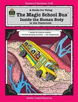 A Guide for Using The Magic School Bus¨ Inside the Human Body in the Classroom 1557348154 Book Cover