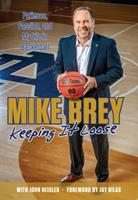 Keeping It Loose: Patience, Passion, and My Life in Basketball 1629375977 Book Cover