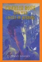 Charlie Bone and the Castle of Mirrors 0439545285 Book Cover