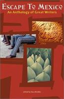 Escape to Mexico: An Anthology of Great Writers 0811833933 Book Cover