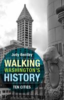 Walking Washington's History: Ten Cities 0295996684 Book Cover
