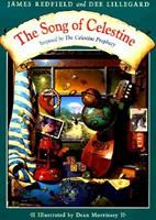 The Song of Celestine : Inspired by the Celestine Prophecy 0316739235 Book Cover