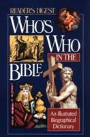 Who's Who in the Bible: An Illustrated Biographical Dictionary (Reader's Digest) 0895776189 Book Cover