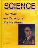 Otto Hahn and the Story of Nuclear Fission 1584152044 Book Cover