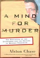 A Mind for Murder: The Education of the Unabomber and the Origins of Modern Terrorism 0393325563 Book Cover