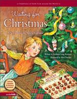 Waiting for Christmas: A Story about the Advent Calendar (Traditions of Faith from around the World) 0310710154 Book Cover