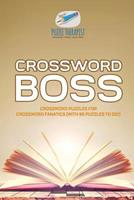 Crossword Boss Crossword Puzzles for Crossword Fanatics (with 86 Puzzles to Do!) 1541943678 Book Cover