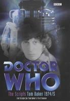 Doctor Who - The Scripts, Tom Baker 1974-5 0563538155 Book Cover