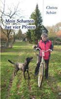 Mein Schatten hat vier Pfoten 383347842X Book Cover