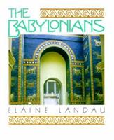 The Babylonians (The Cradle of Civilization) 0761302166 Book Cover