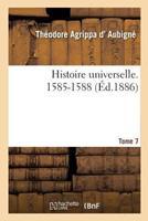 Histoire Universelle. 1585-1588 Tome 7 2014497184 Book Cover