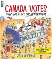 Canada Votes - 6th Revised Edition: How We Elect Our Government 1550742507 Book Cover
