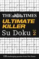 The Times Ultimate Killer Su Doku Book 2: 120 challenging puzzles from The Times 0007364520 Book Cover