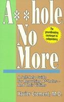 Asshole No More (The Asshole Saga, Volume 1) 0898048044 Book Cover