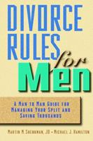 Divorce Rules For Men: A Man to Man Guide for Managing Your Split and Saving Thousands 0471360295 Book Cover