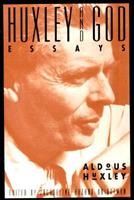 Huxley and God: Essays 0824522524 Book Cover