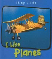 I Like Planes (Things I Like) 140349276X Book Cover