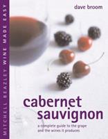 Cabernet Sauvignon: A Complete Guide to the Grape and the Wines it Produces (Mitchell Beazley Wine Made Easy) 1840006862 Book Cover