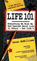 Life 101 : Everything We Wish We Had Learned About Life in School -- But Didn't (The Life 101 Series) 0931580781 Book Cover