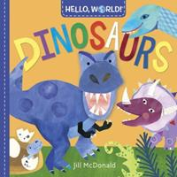 Hello, World! Dinosaurs 152471934X Book Cover
