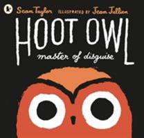 Hoot Owl, Master of Disguise 0763675784 Book Cover
