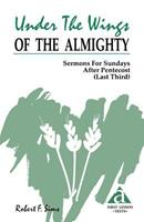 Under the Wings of the Almighty: Sermons for Pentecost (Last Third Cycle a First Lesson Texts) 1556734328 Book Cover