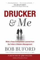 Drucker y Yo: Lo que aprendió un emprendedor de Texas con el padre de la administración moderna 1617954381 Book Cover