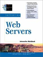 Supporting Web Servers: Interactive Workbook (Advanced Web Site Architecture) 0130858994 Book Cover