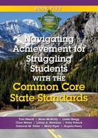 Navigating Achievement for Struggling Students with the Common Core State Standards 1935588443 Book Cover