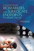 Evaluation of Biomarkers and Surrogate Endpoints in Chronic Disease 0309151295 Book Cover