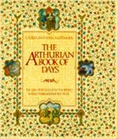 The Arthurian Book of Days: The Greatest Legend in the World Retold Throughout the Year 0026066750 Book Cover