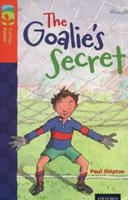 Oxford Reading Tree: Stage 13: TreeTops Stories: The Goalie's Secret (Oxford Reading Treetops) 0198447922 Book Cover