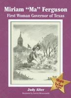 "Miriam ""Ma"" Ferguson: First Women Governor of Texas (Stars of Texas Series) 193333701X Book Cover"