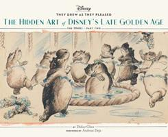 They Drew as They Pleased: The Hidden Art of Disney's Late Golden Age