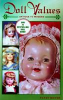 Doll Values: Antique to Modern 089145778X Book Cover