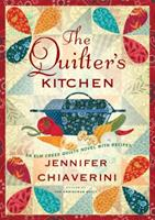 The Quilter's Kitchen: An Elm Creek Quilts Novel with Recipes 1416583297 Book Cover